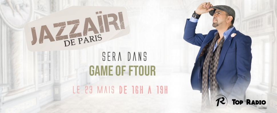 jazzairi invité de game of ftour
