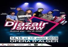 Djazair Show à l'Opéra d'Alger du 14 au 16 Aout prochain