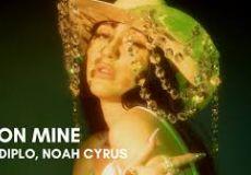 Diplo, Noah Cyrus - On Mine